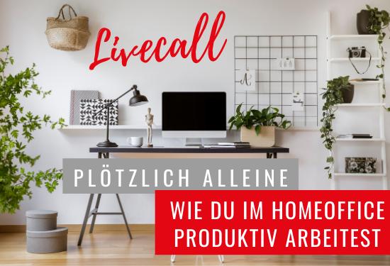 Plötzlich alleine – wie du im Homeoffice produktiv arbeitest